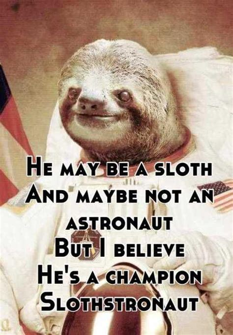 Astronaut Sloth Meme - astronaut sloth know your meme
