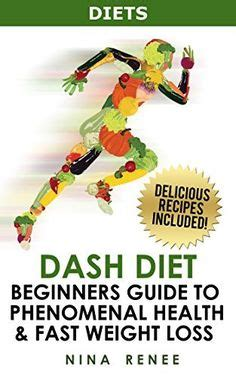 dash diet the ultimate beginner s guide to dash diet to naturally lower blood pressure proven weight loss recipes dash diet book recipes naturally lower blood pressure hypertension books free 12 22 dash diet 42 top dash diet recipes for weight