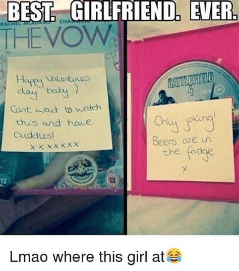 Best Girlfriend Meme - 25 best memes about best girlfriend ever best