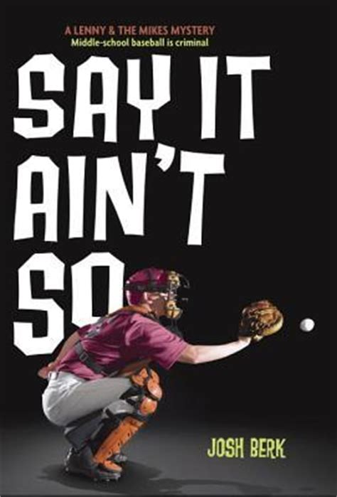 say it aint so say it ain t so by josh berk reviews discussion