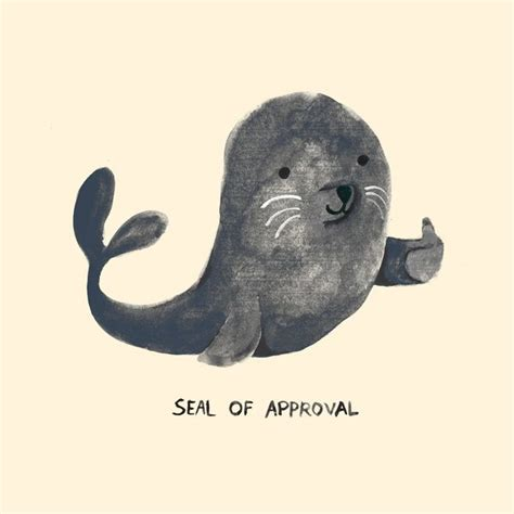 Seal Of Approval Meme - 1000 images about illustrations on pinterest behance