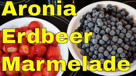 Rezepte Für Aroniabeeren 2401 erdbeer aroniabeeren marmelade rezept