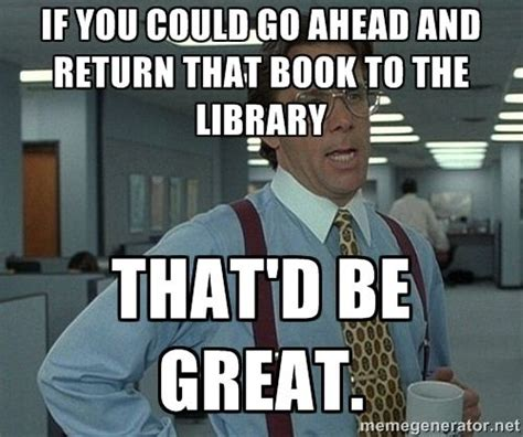 Library Memes - 68 best overdue books images on pinterest library ideas