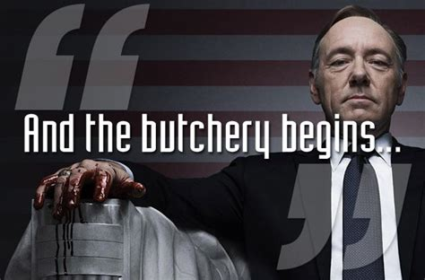 house of cards quotes 20 best house of cards quotes from frank underwood