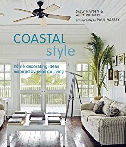beach inspired home decor coastal style home decorating ideas inspired by seaside