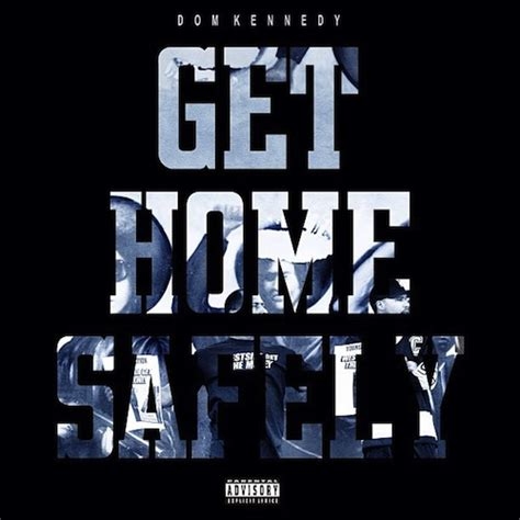 review dom kennedy focuses on feel with get home
