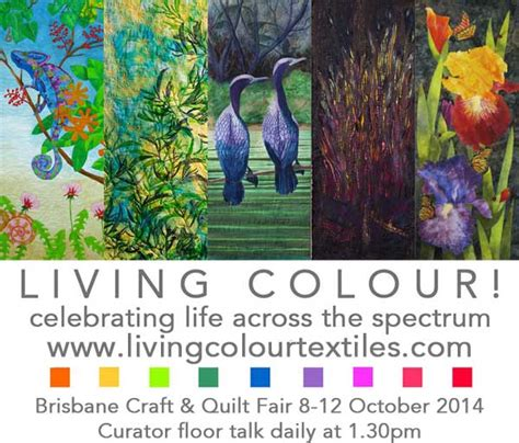 Brisbane Craft And Quilt Fair by Colourplay And Living Colour Serendipity And The Of The Quilt