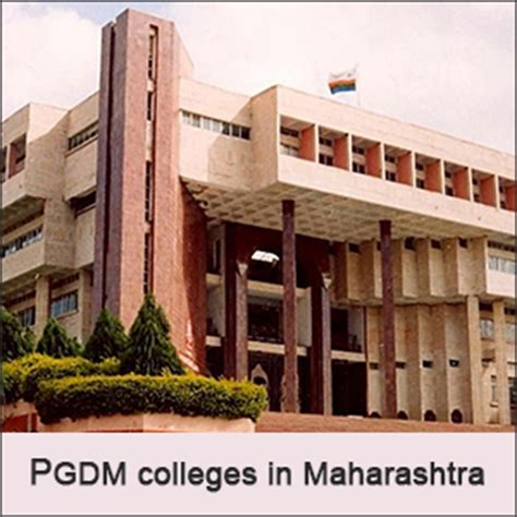 Mba In Maharashtra by Pgdm Colleges In Maharashtra List Of Top And Best Pgdm