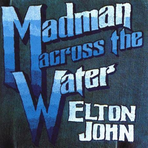 2. 'Madman Across the Water'   Readers' Poll: The 10 Best