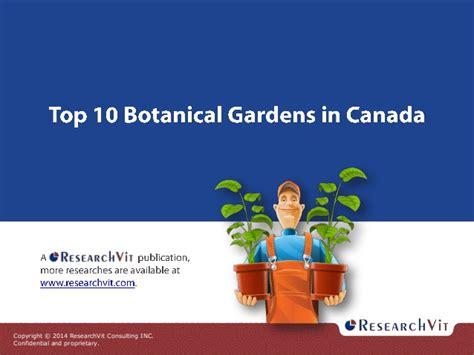 Top 10 Botanical Gardens Top 10 Botanical Gardens In Canada Report