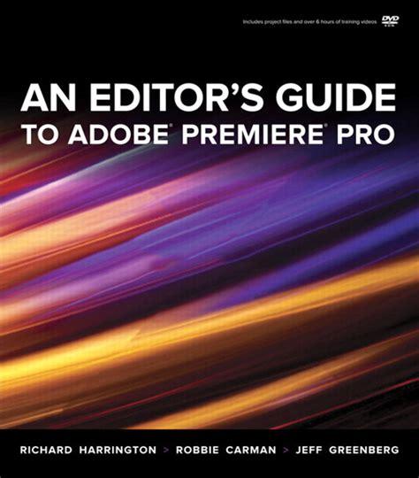 adobe premiere pro guide editor s guide to adobe premiere pro an peachpit