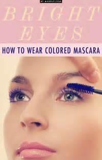 colored mascara bright how to wear colored mascara makeup