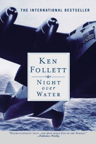 night over water night over water by ken follett reviews discussion bookclubs lists