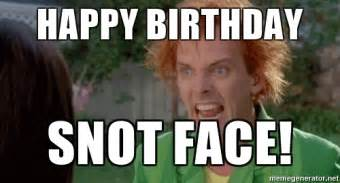 Drop Dead Fred Meme - happy birthday snot face drop dead fred meme generator