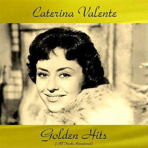 caterina valente over the rainbow caterina valente golden hits all tracks remastered by