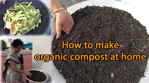 how to make a home how to make organic compost fertilizer at home youtube