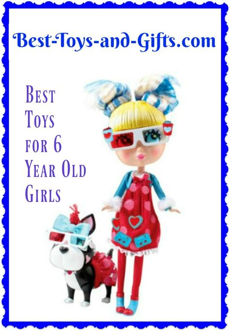 best gifts for a 6 best toys for 6 year best toys and gifts