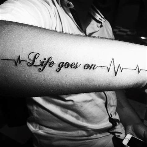 40 life goes on tattoo designs for men phrase ink ideas