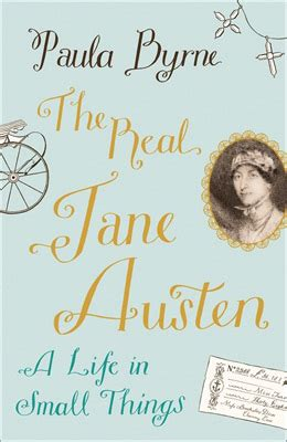 small biography of jane austen the real jane austen a life in small things