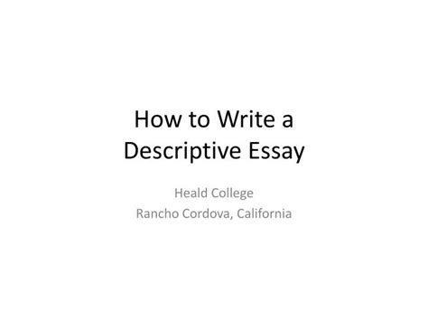 How To Write A Descriptive Essay by Ppt How To Write A Descriptive Essay Powerpoint Presentation Id 2592399