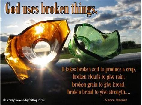 God Uses Broken by God Uses Broken Things Inspirationalquotes