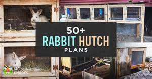make a rabbit hutch 50 diy rabbit hutch plans to get you started keeping rabbits