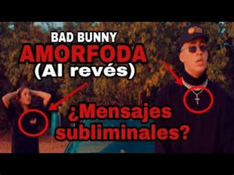 mensajes subliminales musica al reves nunca debes escuchar la cancion amorfoda de bad bunny al