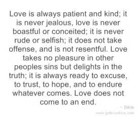 Love is always patient and kind it is never jealous love is never