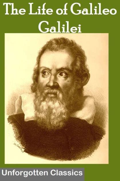 galileo galilei biography book the life of galileo galilei with illustrations by john