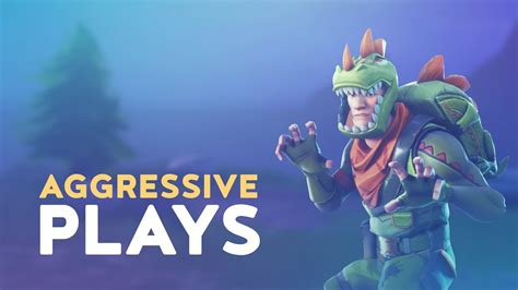who plays fortnite aggressive plays fortnite battle royale