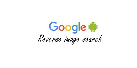image search on android how to do image search on android the android soul