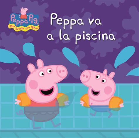 peppa va a la piscina peppa pig primeras lecturas librera universitaria