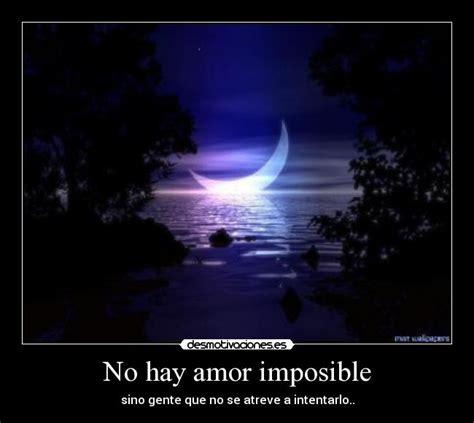 imagenes de no hay amor imposible no hay amor imposible desmotivaciones