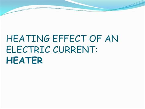 The Rebound Effect In Home Heating heating effect of an electric current