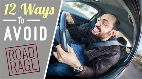 Ways To Prevent Road Rage by 12 Ways To Avoid Road Rage