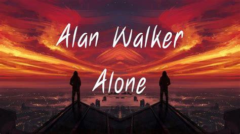 alan walker i need you alan walker alone lyrics 1 hour version youtube