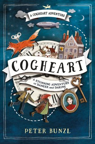 cogheart the cogheart adventures 1 by peter bunzl reviews discussion bookclubs lists