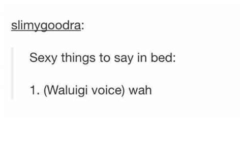 hot things to say in bed 25 best memes about waluigi waluigi memes