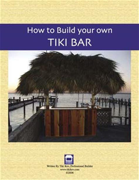 Build Your Own Tiki Bar How To Build Your Own Tiki Bar By Tikikev
