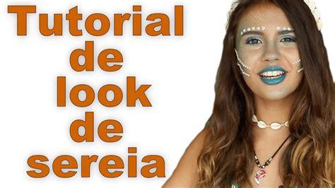 youtube tutorial de maquiagem tutorial de maquiagem de sereia youtube