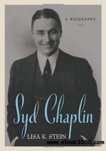 charlie chaplin biography free download syd chaplin a biography free ebooks download