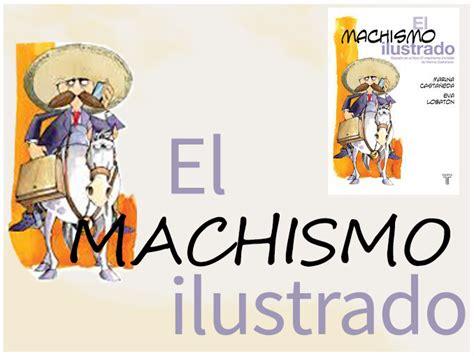 libro machismo el machismo ilustrado de marina casta 241 eda actitudfem