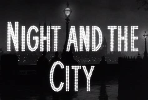 film noir quotes about the city night and the city movie s blog