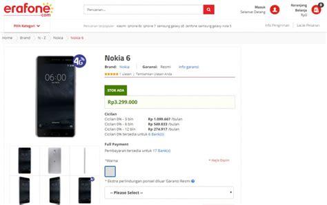 erafone nokia nokia 6 mulai dijual di indonesia berapa harganya
