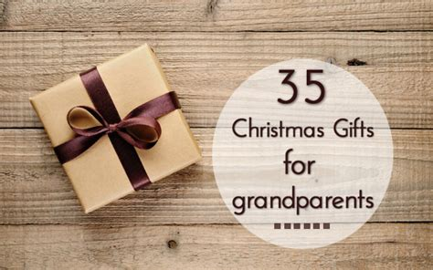 35 christmas gifts for grandparents unusual gifts