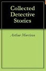 Your Uh Oh Story And Win by Detective Stories By Arthur Morrison Nook Book Ebook