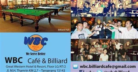 Meja Billiard Tangerang wbc cafe dan billiard segera menuju kesempurnaan info biliar