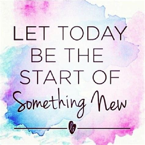 Top 12 Tips For Starting A New Relationship by Photos Quotes About Starting Something New