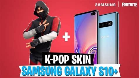 Samsung Galaxy S10 Fortnite by Galaxy S10 Skin Neuer K Pop Skin F 252 R Samsung Fortnite Battle Royale