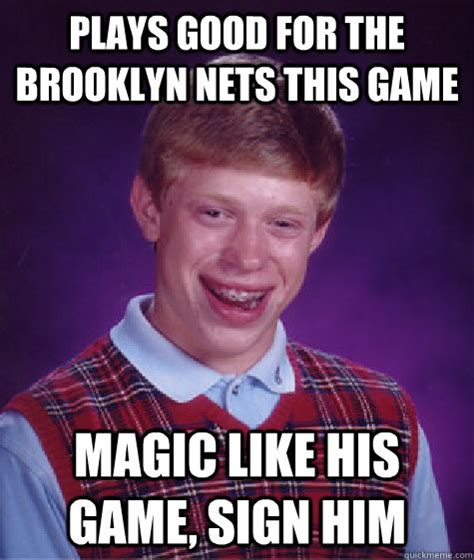 Brooklyn Meme - plays good for the brooklyn nets this game magic like his